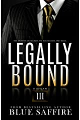 Legally Bound 3: His Law Kindle Edition