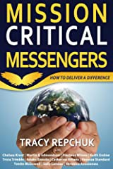 Mission Critical Messengers: How to Deliver a Difference (English Edition) Formato Kindle