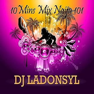 10Mins Mix Naija 101 (Dj Mix)