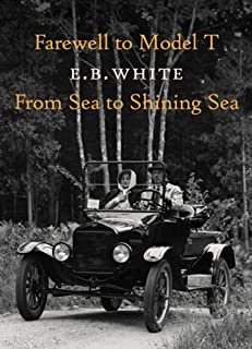 Farewell to Model T and From Sea to Shining Sea