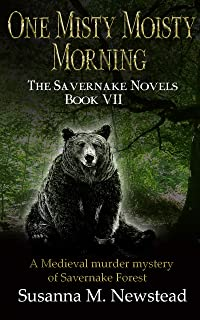 One Misty Moisty Morning: The Savernake Novels Book 7