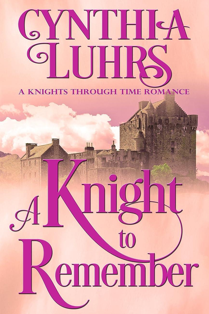 偽造知性端A Knight to Remember: Merriweather Sisters Time Travel (A Knights Through Time Romance Book 1) (English Edition)