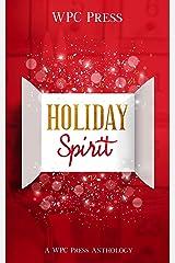 Holiday Spirit: A WPC Press Anthology Kindle Edition