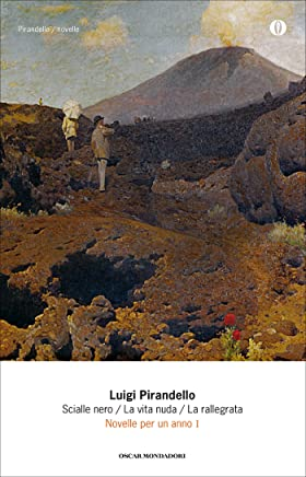 Novelle per un anno I: Scialle nero / La vita nuda / La rallegrata (Novelle per un anno (Mondadori) Vol. 1)