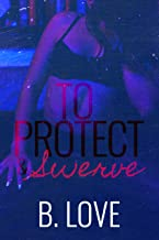 To Protect & Swerve