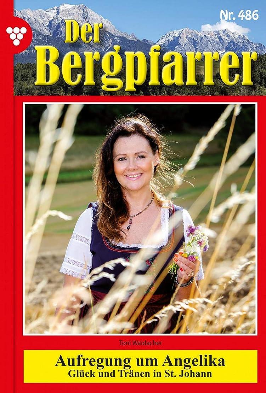クリスマス調停者品種Der Bergpfarrer (ab 375) 486 – Heimatroman: Aufregung um Angelika (German Edition)