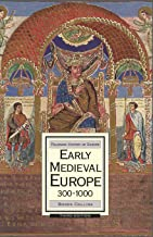 Early Medieval Europe, 300-1000 (Macmillan History of Europe)