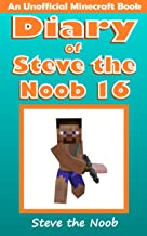 Diary of Steve the Noob 16 (An Unofficial Minecraft Book) (Diary of Steve the Noob Collection)