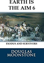 Earth is the aim 6: Exodus and survivors (English Edition)