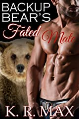 Backup Bear's Fated Mate: A First Time BBW Alpha Male Romance (Haven Bear Shifters Book 4) Kindle Edition