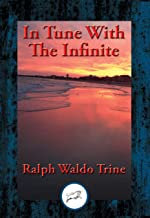 In Tune With The Infinite: With Linked Table of Contents