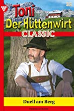 Toni der Hüttenwirt Classic 32 – Heimatroman: Duell am Berg (German Edition)