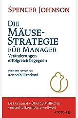 Die Mäuse-Strategie für Manager: Veränderungen erfolgreich begegnen (German Edition) Kindle Edition