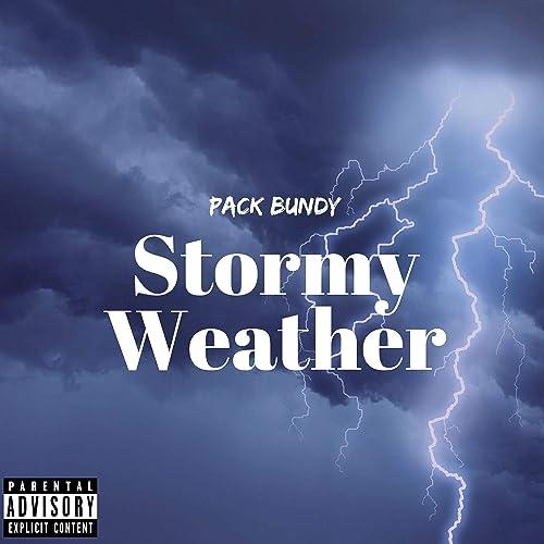 Stormy Weather [Explicit] de Pack Bundy en Amazon Music - Amazon.es
