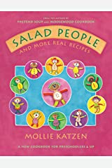 Salad People and More Real Recipes: A New Cookbook for Preschoolers and Up Hardcover