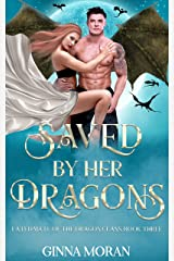 Saved by Her Dragons (Fated Mate of the Dragon Clans Book 3) Kindle Edition