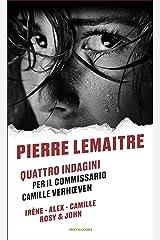 Quattro indagini per il commissario Camille Verhœven: Irène-Alex-Camille-Rosy & John Formato Kindle