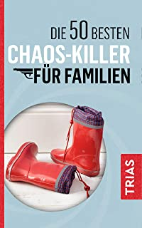 Die 50 besten Chaos-Killer für Familien (German Edition)