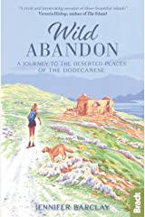 Wild Abandon: A Journey to the Deserted Places of the Dodecanese' (Bradt Travel Guides (Travel Literature)) Kindle Edition