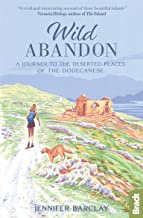 Wild Abandon: A Journey to the Deserted Places of the Dodecanese' (Bradt Travel Guides (Travel Literature))