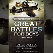 World War 2 in the Pacific: Great Battles for Boys Series, Book 2