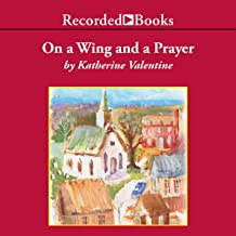 On a Wing and a Prayer: Dorsetville, Book 4