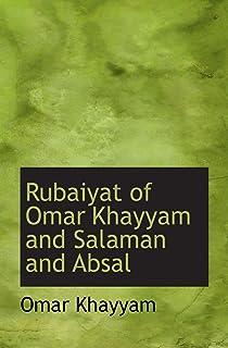 Rubaiyat of Omar Khayyam and Salaman and Absal