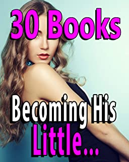 Becoming His Little... 30 Stories of Learning to Obey!