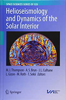 Helioseismology and Dynamics of the Solar Interior (Space Sciences Series of ISSI)