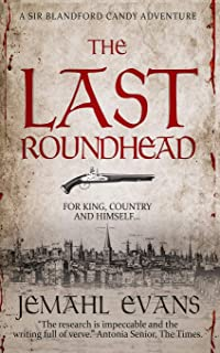 The Last Roundhead (Sir Blandford Candy Adventure Series)