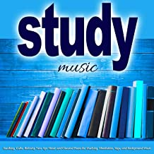 Study Music: Soothing, Calm, Relaxing New Age Music and Classical Piano for Studying, Meditation, Yoga and Background Music