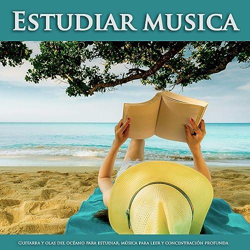 Estudiar musica - Musica Guitarra relajante de Musica Para Leer ...