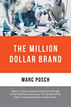 The Million Dollar Brand: Building A Million Dollar Brand For The  Information Economy. A Step-by-Step Manual.