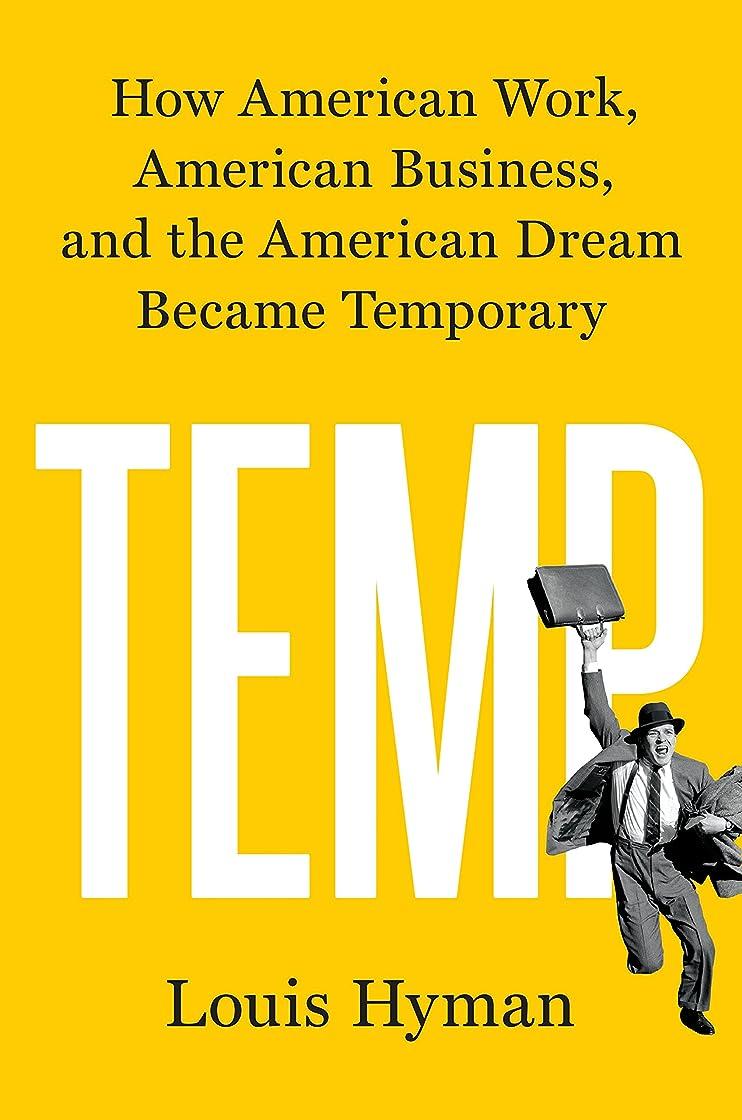 恐怖韓国語服を片付けるTemp: How American Work, American Business, and the American Dream Became Temporary (English Edition)