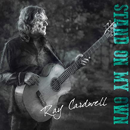 Ray Cardwell - Stand On My Own (2019) LEAK ALBUM