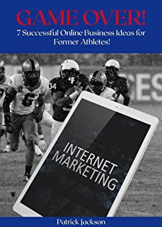 GAME OVER! : 7 Successful Online Business Ideas for Former Athletes! (English Edition)