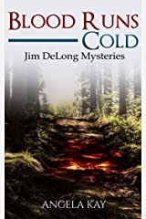 Blood Runs Cold: A Murder Thriller (The Jim DeLong Mysteries Book 2) Kindle Edition