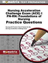 Nursing Acceleration Challenge Exam (ACE) I PN-RN: Foundations of Nursing Practice Questions: Nursing ACE Practice Tests & Review for the Nursing Acceleration Challenge Exam