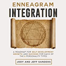 Enneagram Integration: A Roadmap for Self-Development, Growth, and Success for Each of the 9 Personality Types