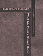 END OF LIFE PLANNER: *What My Family Should Know* (Final Wishes Organizer & Estate Planning Binder ~In Case of Emergency~ ...