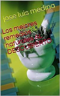 Los mejores remedios naturales AL DESCUBIERTO (Spanish Edition)