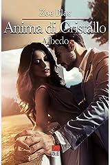 Anima di Cristallo: Albedo volume II (Italian Edition) Kindle Edition