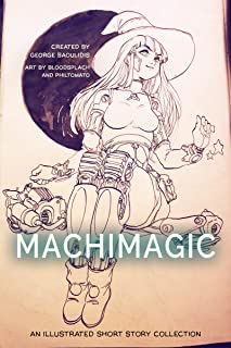 Machimagic: An Illustrated Short Story Collection (Spitwrite Book 1)