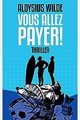Vous allez payer !: Thriller écologique à suspense 2021 (Policiers, thrillers, à suspense en français) Format Kindle