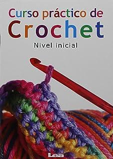 Curso práctico de crochet: Nivel inicial (Manos Maravillosas / Wonderful Hands) (Spanish
