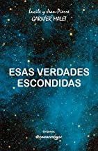Esas verdades escondidas (Spanish Edition)