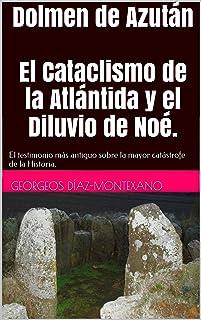 Dolmen de Azután El Cataclismo de la Atlántida y el Diluvi