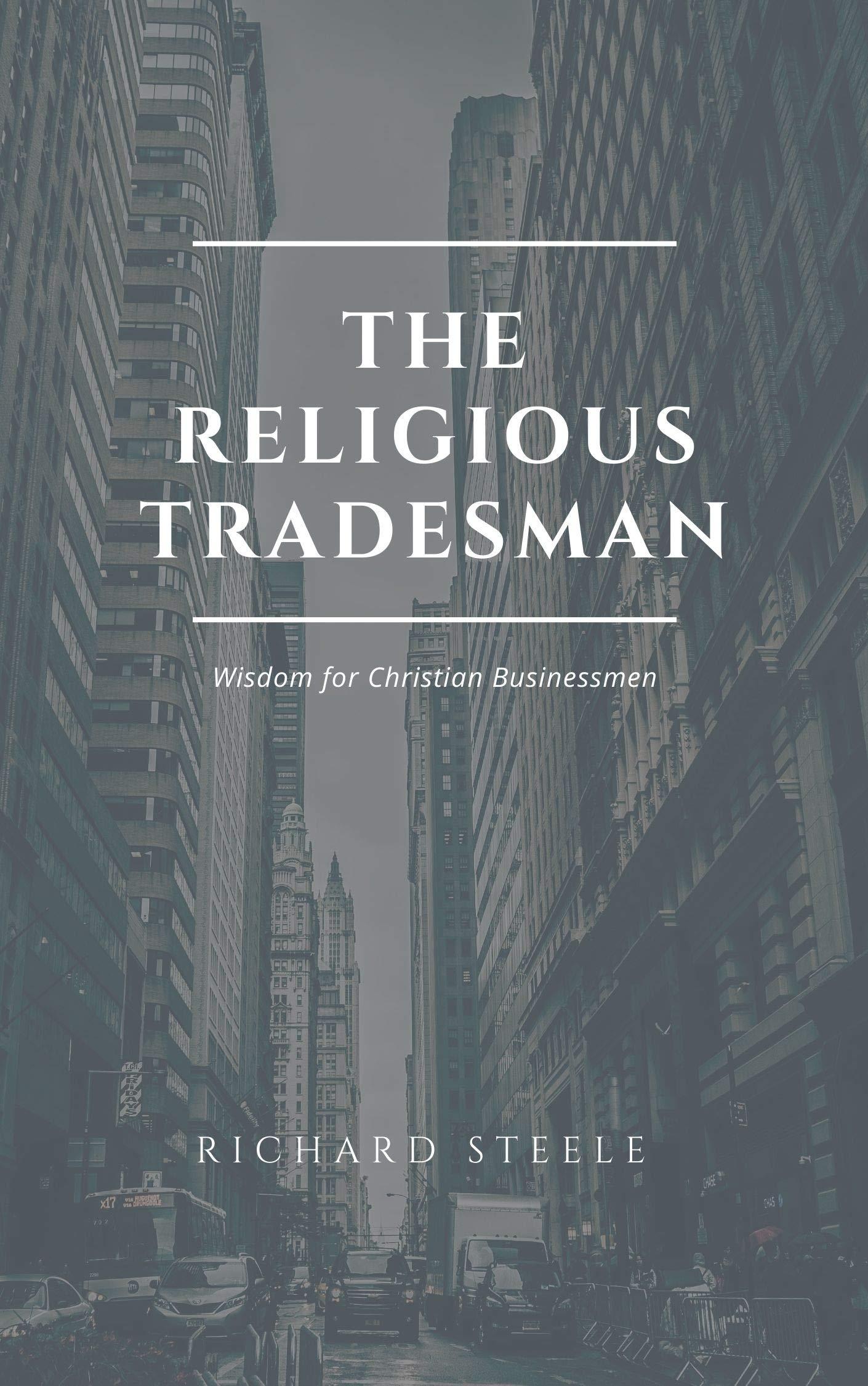 The Religious Tradesman: Wisdom for Christian Businessmen