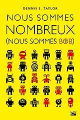 Nous sommes nombreux: Nous sommes Bob, T2 (French Edition) Kindle Edition