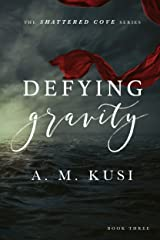 Defying Gravity: Shattered Cove Series Book 3 Kindle Edition
